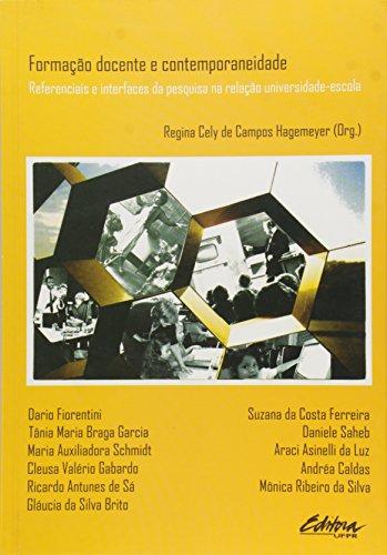 Formação docente e contemporaneidade. referências e interfaces da pesquisa na relação universidade-escola, livro de Regina Cely de Campos Hagemeyer