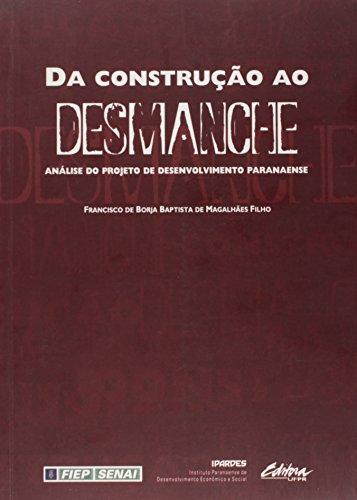 Da construção ao desmanche. análise do projeto de desenvolvimento paranaense, livro de Francisco de Borja Baptista de Magalhães Filho