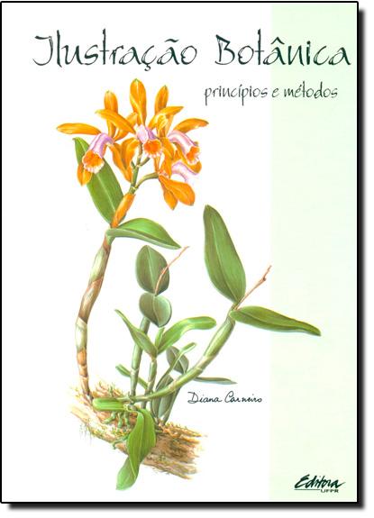 Ilustração botânica. princípios e métodos, livro de Diana Carneiro