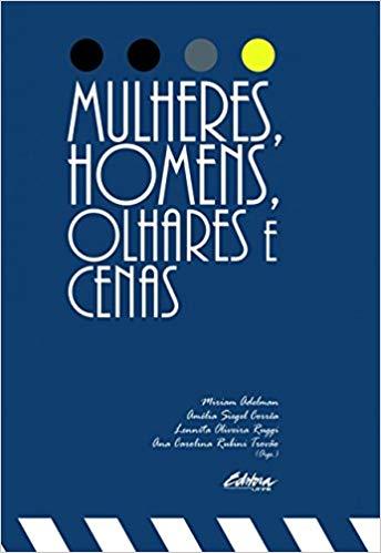 Mulheres, homens, olhares e cenas, livro de Miriam Adelman, Amélia Siegel Corrêa, Lennita Oliveira Ruggi, Ana Carolina Rubini Trovão