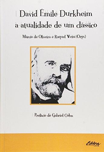 David Émile Durkheim. a atualidade de um clássico, livro de Márcio de Oliveira, Raquel Weiss