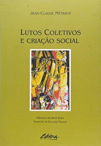 Lutos coletivos e criação social, livro de Jean-Claude Métraux