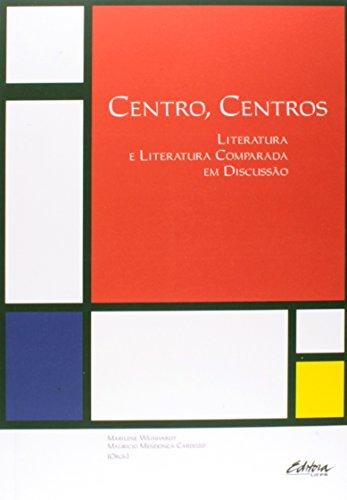 Centro, Centros: Literatura e Literatura Comparada em Discussão, livro de Marilene Weinhardt