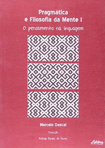 Pragmática e filosofia da mente. o pensamento na linguagem, livro de Marcelo Dascal