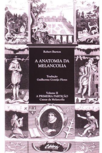 A anatomia da melancolia. a primeira partição: causas da melancolia, livro de Robert Burton