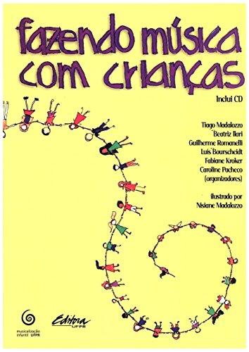 Fazendo música com crianças, livro de Luís Bourscheidt, Beatriz Ilari, Fabiane Kroker, Tiago Madalozzo, Caroline Pacheco, Guilherme Romanelli