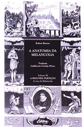 A anatomia da melancolia. a segunda partição - A cura da melancolia, livro de Robert Burton