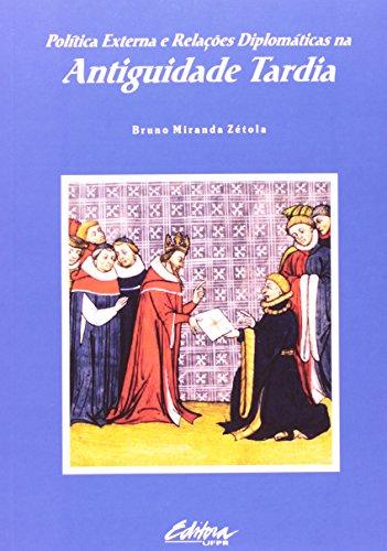 Política externa e relações diplomáticas na antiguidade tardia, livro de Bruno Miranda Zétola