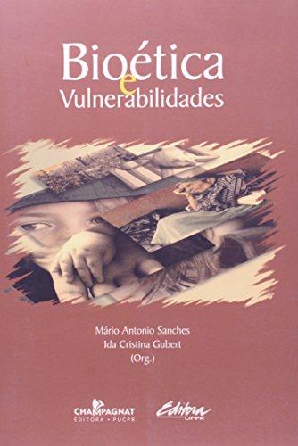 Bioética: Vulnerabilidades, livro de Maria Antonio Sanches