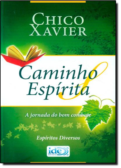 Caminho Espírita, livro de Francisco Cândido Xavier