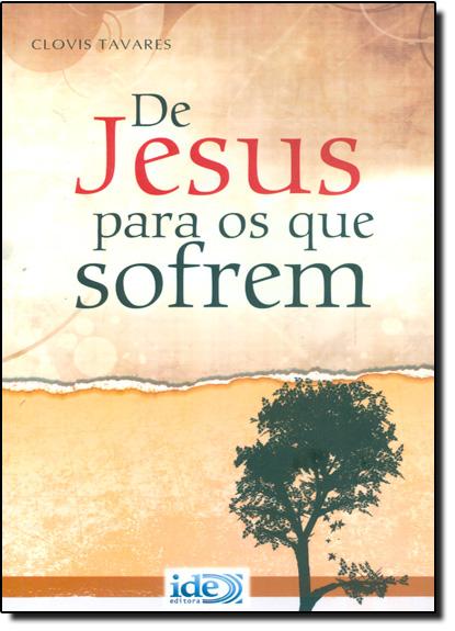 De Jesus Para os Que Sofrem, livro de Henio Tavares