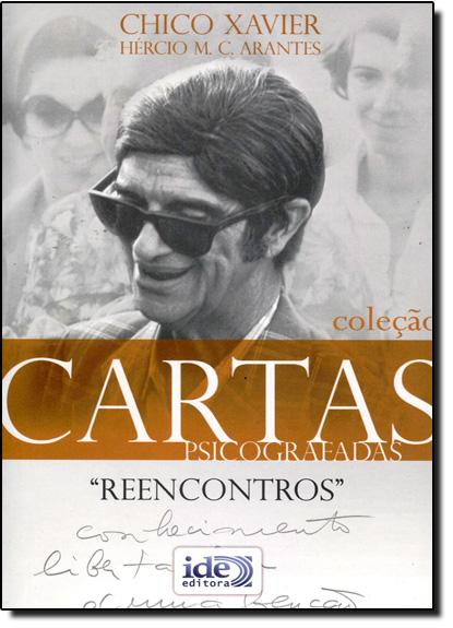 Reencontros - Coleção Cartas Psicografadas, livro de Francisco Cândido Xavier