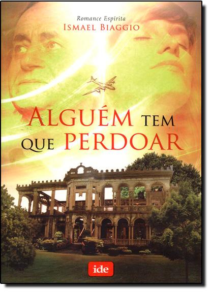 Alguém Tem Que Perdoar, livro de Ismael Biaggio