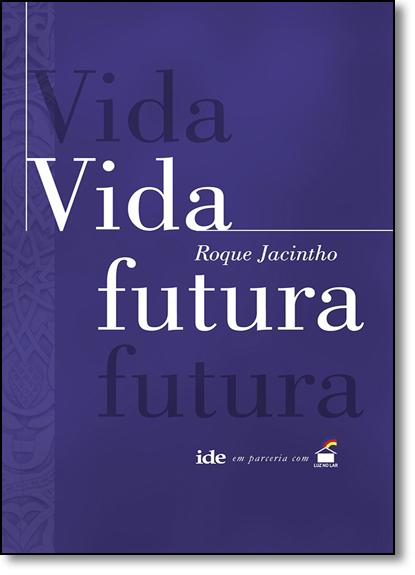 Vida Futura, livro de Roque Jacintho