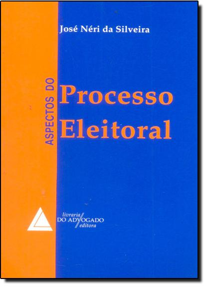 Aspectos do Processo Eleitoral, livro de José Néri da Silveira