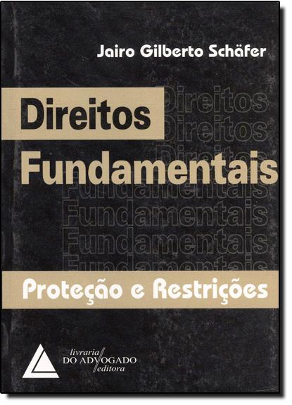 Direitos Fundamentais Protecao e Restrições, livro de Jairo Schafer