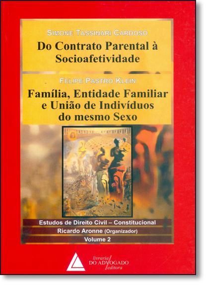 Estudos de Direito Civil: Constitucional - Vol.2, livro de Simone Tassinari Cardoso