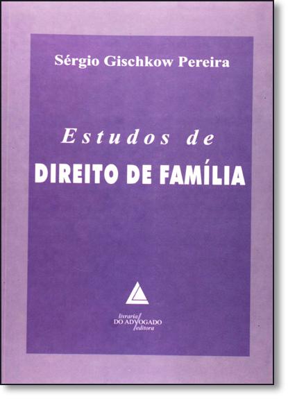 Estudo de Direito de Família, livro de Sérgio Gischkow Pereira