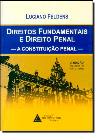 Direitos Fundamentais E Direito Penal, livro de Luciano Feldens