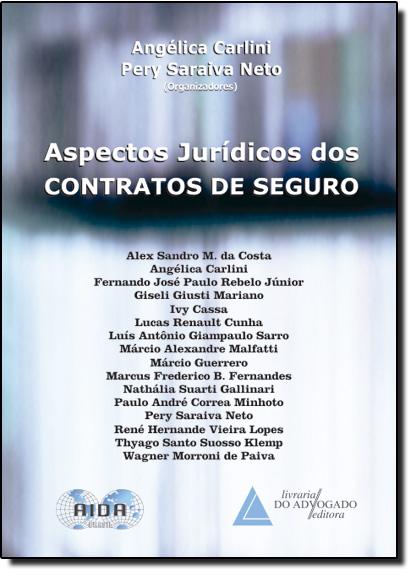 Aspectos Jurídicos dos Contratos de Seguro: Ano 1, livro de Angélica Carlini
