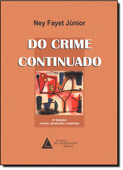 Do Crime Continuado, livro de Ney Fayet Júnior
