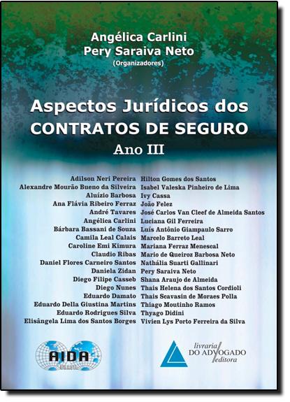 Aspectos Jurídicos dos Contratos de Seguro: Ano 3, livro de Angélica Carlini