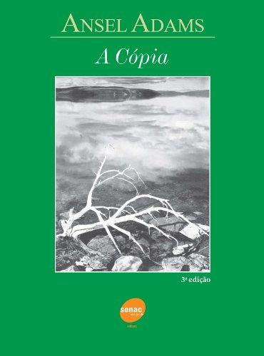 A Copia - Volume 1, livro de Adams Ansel