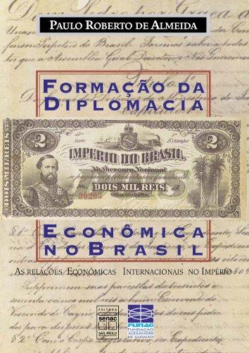 Formação Da Diplomacia Econômica No Brasil, livro de Paulo Almeida
