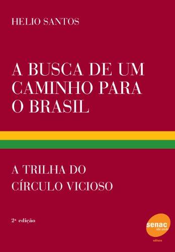 A Busca De Um Caminho Para O Brasil, livro de Helio Santos