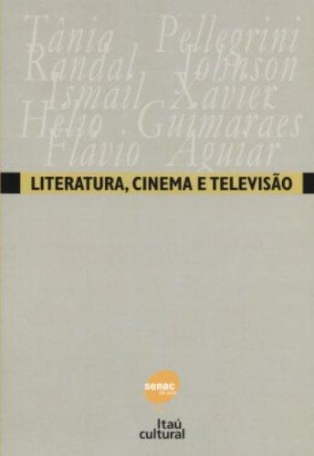 LITERATURA, CINEMA E TELEVISAO, livro de PELLEGRINI, TÂNIA