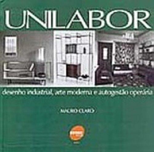 UNILABOR: desenho industrial,arte moderna e autoge, livro de CLARO, MAURO