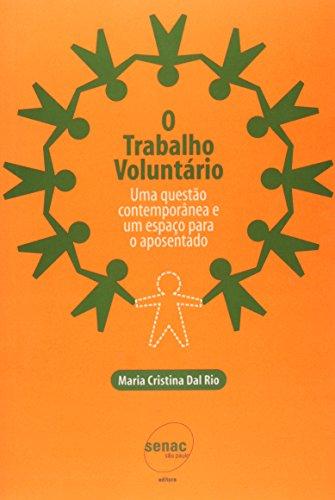 TRABALHO VOLUNTARIO, O - UMA QUESTAO CONTEMPORANEA, livro de RIO, MARIA CRISTINA DAL