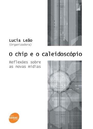 O Chip E O Caleidoscópio, livro de Lucia Leão