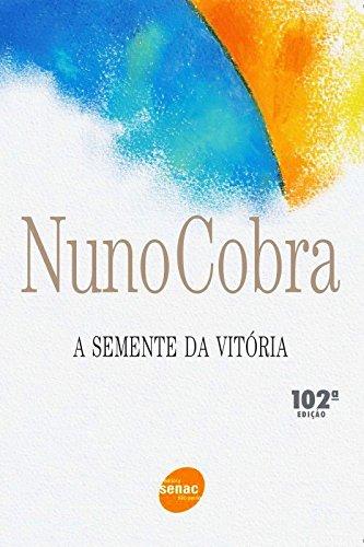 A Semente Da Vitória, livro de Nuno Cobra