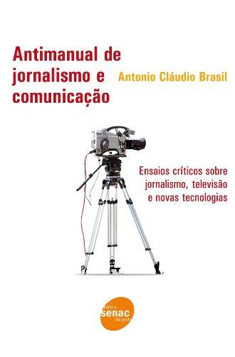 Antimanual De Jornalismo E Comunicação, livro de Antonio Brasil