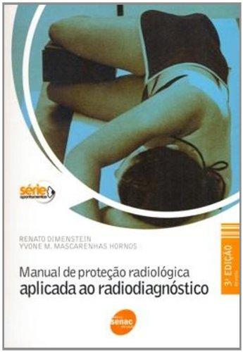 Manual De Protecao Radiologica Aplicada Ao Radiodagnostico, livro de Renato Dimenstein