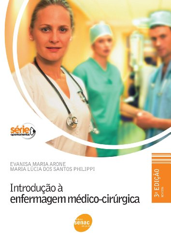 Introdução à Enfermagem Médico-Cirúrgica, livro de Evanisa Maria Arone, Maria Lucia dos Santos Phillipi