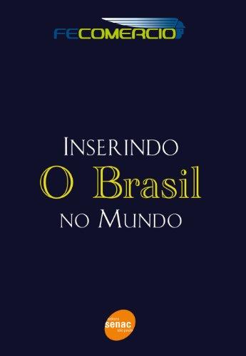 Inserindo O Brasil No Mundo, livro de Federação Paulo