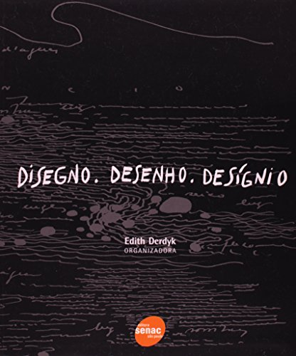 Disegno. Desenho. Designio, livro de Edith Derdyk