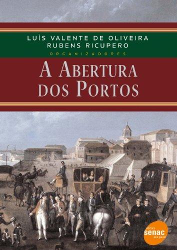 A Abertura Dos Portos, livro de Luís Oliveira