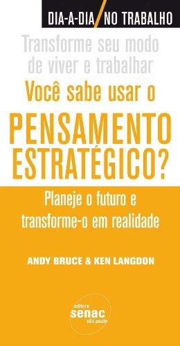 Você Sabe Usar O Pensamento Estratégico?, livro de Andy Bruce