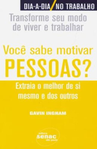 Você Sabe Motivar Pessoas?, livro de Gavin Ingham