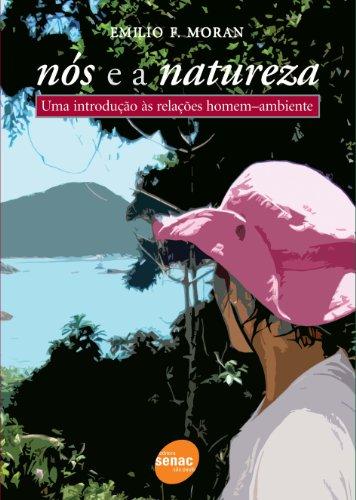 Nós E A Natureza, livro de Emilio Moran