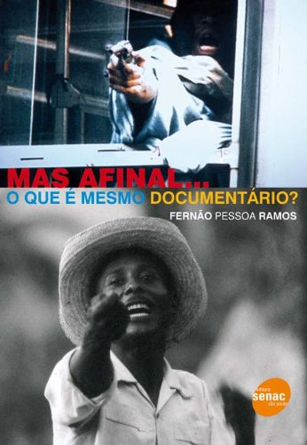 Mas Afinal...O Que E Mesmo Documentario?, livro de Fernao Pessoa Ramos