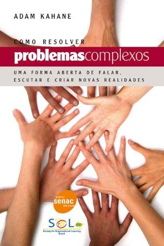 Como Resolver Problemas Complexos, livro de Adam Kahane