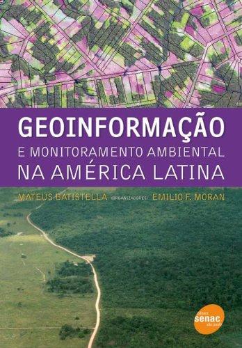 Geoinformação e Monitoramento Ambiental na América Latina, livro de Mateus Batistella