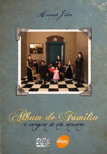 Álbum De Família, livro de Armando Silva