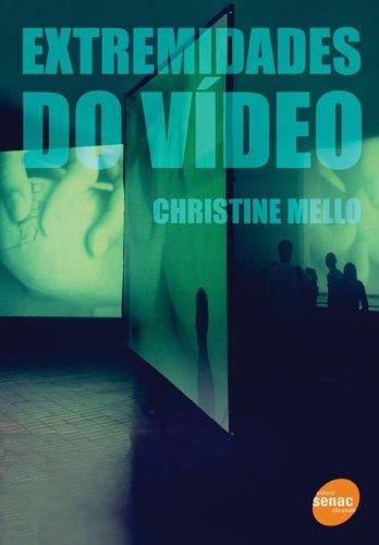 Extremidades do Vídeo, livro de Christine Mello