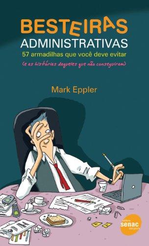 Besteiras Administrativas, livro de Mark Eppler