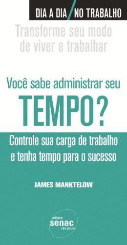 Você Sabe Administrar Seu Tempo?, livro de James Manktelow